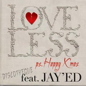 LOVELESS ps. Happy X'mas feat. JAY'ED - Single.jpg